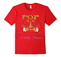 Cute Pop Of The Unicorn Birthday Princess Gift Shirts Red