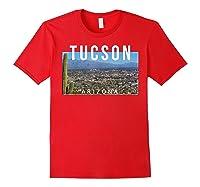 Tucson Arizona The Old Pueblo Skyline - Ts Shirts Red