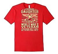 Freedom Isn't Free Proud Daughter Of A World War 2 Veteran Shirts Red