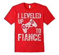 Funny Video Gamer Gift I Leveled Up To Fiance Cute Shirts Red