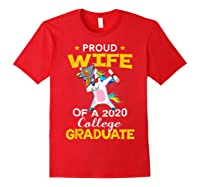 Proud Wife Of A 2020 College Graduate Unicorn Dabbing Gift Shirts Red