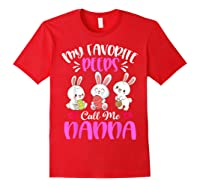 My Favorite Peeps Call Me Nanna Funny Easter Day Gift Shirts Red