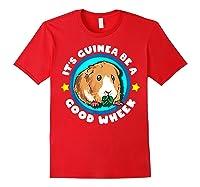 It\\\'s Guinea Be A Good Wheek   Cute Cavy Gift   Guinea Pig T-shirt Red