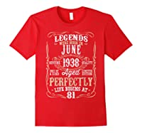 Legends Born June 1938 81st Awesome Birthday Gift T-shirt Red
