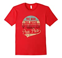 Paw Paw The Man The Myth The Legend Shirts Red