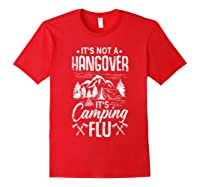 It's Not A Hangover It's Camping Flu Funny Camping Quote Shirts Red