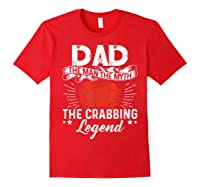 Dad The Man The Myth The Crabbing Legend Fathers Day Shirts Red