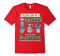Life Is A Cactus Neurofibromatosis Awareness T-shirt Red