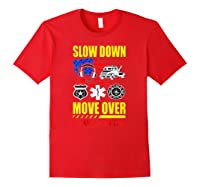 Slow Down Move Over - One Family One Mission T-shirt Red