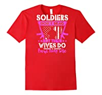 Soldiers Don't Brag Their Wives Do Proud Army Wife Gift Shirts Red