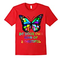 Kindness Butterfly Be Your Own Kind Of Beautiful Shirts Red