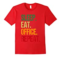 Eat Sleep Office Repeat Office Hamster Wheel Gift T-shirt Red