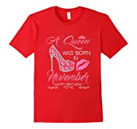 A Queen Was Born In November Happy Birthday To Me T-shirt Red