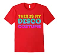 This Is My Disco Costume T-shirt Disco Party Shirt T-shirt Red