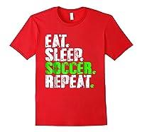 Eat Sleep Soccer Repeat Football Lover T Shirt Gift Idea Red