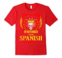 Kings Are Born In November With Spanish Blood Shirts Red