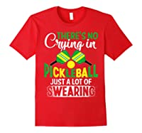 No Crying In Pickleball Gift Pickle Ball Player Pickleball T-shirt Red