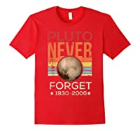Pluto Never Forget 1930 - 2006 Space Vintage Lover Gift T-shirt Red