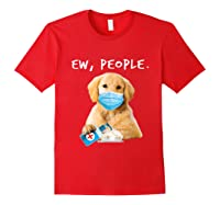 Golden Retriever Ew People Wearing A Face Mask Shirts Red