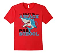 Ready To Attack Preschool Funny Shark Back To School T Shirts Red