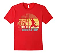 Vintage My Favorite Soccer Player Calls Me Mamaw Shirts Red