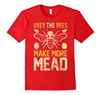 Obey The Bees, Make More Mead Gift Shirts Red