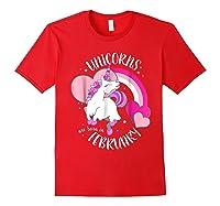 Unicorns Are Born In February Shirt Birthday Girl Gift Red