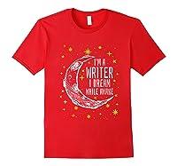 I'm A Writer I Dream While Awake Writer Author Shirts Red