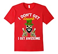 Don't Get Drunk Get Awesome Funny St Patrick's Day Beer Shirts Red