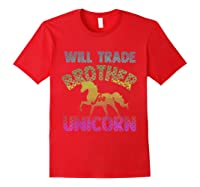 Will Trade Brother For Unicorn Retro Rainbow For Girls Shirts Red