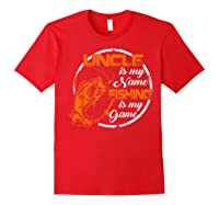S Uncle Is My Name Fishing Game T Shirt Father\\\'s Day 2019 Red