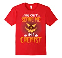 You Can\\\'t Scare Me I\\\'m A Chemist Halloween Shirt T-shirt Red