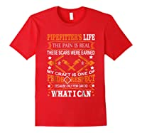 Pipeter\\\'s Life Welder Career Job Pain Is Real T-shirt Red