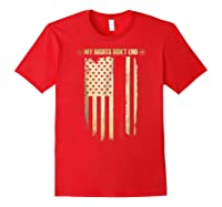 My Rights Don't End Where Your Feelings Begin Shirts Red