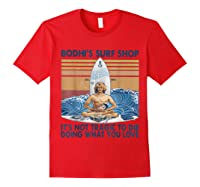 Bodhi\\\'s Surf Shop It\\\'s Not Tragic To Die Doing What You Love T-shirt Red