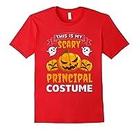 Principal Halloween This Is My Scary Principal Costume Shirts Red