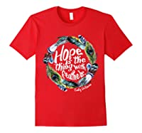 Hope Is The Thing With Thers Em Dickinson Shirts Red