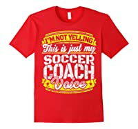 Funny Soccer Coach Soccer Coach Saying Voice Shirts Red
