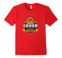 Funny Ihoop Watch Your Ankles Basketball Player Coach Gift Shirts Red