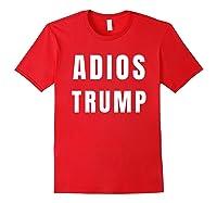 Funny Adios President Trump Impeach Him T Shirt Red