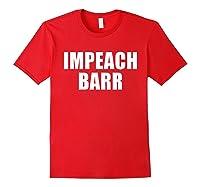Impeach Barr T Shirt Red