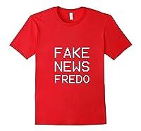 Viral Mot Funny Fredo Unhinged Gart-fake News Fredo T-shirt Red