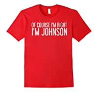 M Rght M Johnson Funny Personalized Name Gift Shirts Red