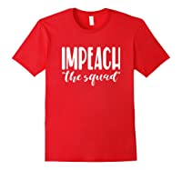 Anti Liberal Impeach The Squad Quote T Shirt Red