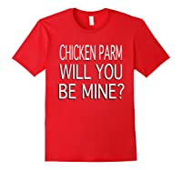 Chicken Parm Be Mine Single Valentine S T Shirt Red