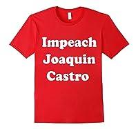 Impeach Joaquin Castro T Shirt Red