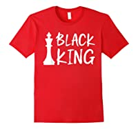 Black King Chess Piece Proud Black Melanin Gift Shirts Red
