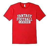 Fantasy Football Legend Funny Fantasy Football Champ Shirts Red