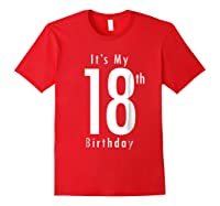 Its My 18th Birthday 18th Birthday Shirts Red