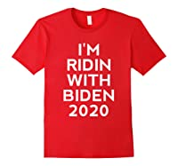 Ridin With Biden Shirt Vote Joe Biden For President 2020 Top T Shirt Red